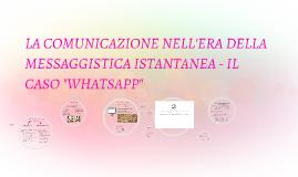 Copy of LA COMUNICAZIONE NELL'ERA DELLA MESSAGGISTICA ISTANTANEA