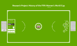 Research Project: History of the FIFA Women's World Cup