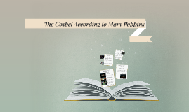 The Gospel According to Mary Poppins