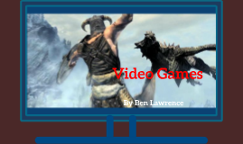 Copy of Video Games Prezi