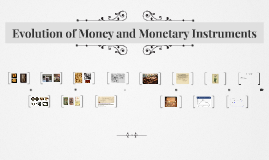 Evolution of Money and Monetary Instruments