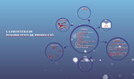 Copy of LA FRONTERA DE POSSIBILITATS DE PRODUCCIÓ
