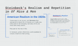 Copy of Steinbeck's Realism and Repetition in Of Mice & Men