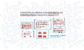 Copy of Copy of O ESTATUTO DA PESSOA COM DEFICIÊNCIA NA JURISPRUDÊNCIA.