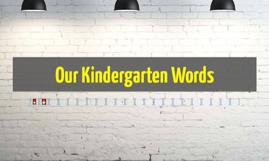 Our Kindergarten Words