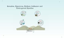 Invasive, Keystone, Extinct, Indicator and Endangered Specie