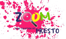 ZOOM your solution at PRESTO