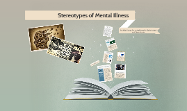 Mental Illness Stereotypes
