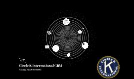Circle K International GBM