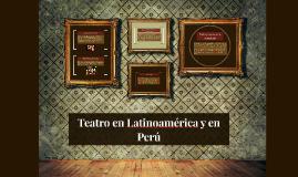 Copy of El teatro en el entorno Peruano y Latinoamericano