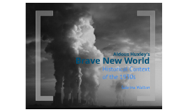 Historical Content of Brave New World (Summer Reading)