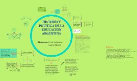 HISTORIA Y POLITICA DE LA EDUCACION ARGENTINA
