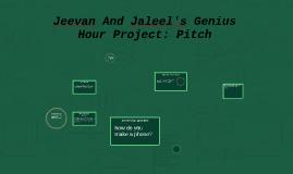 Jeevan And Jaleel's Genius Hour Project: Pitch