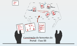 Construção do Sementes do Portal - Fase III