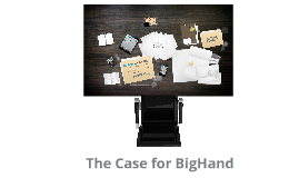 Copy of The Case for BigHand: A Quick Overview
