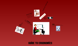 Guide to Ergonomics