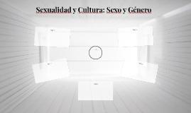 Sexualidad y Cultura: Sexo y Género