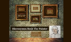 Hieronymus Bosh The Painter