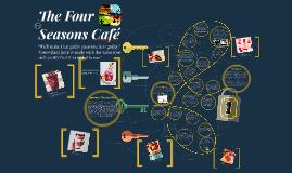 The Four Seasons Café
