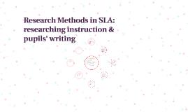 Research Methods in SLA