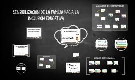SENSIBILIZACIÓN DE LA FAMILIA HACIA LA INCLUSIÓN EDUCATIVA