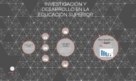 INVESTIGACIÓN Y DESARROLLO EN LA EDUCACIÓN SUPERIOR