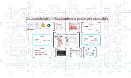 Od modelování v Rapidmineru po datové produkty