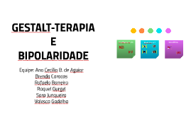 GESTALT-TERAPIA E BIPOLARIDADE