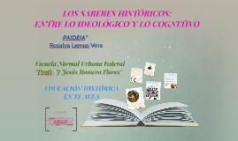 LOS SABERES HISTORICOS: ENTRE LO IDEOLOGICO Y LO COGNITIVO