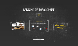 BANNING OF TOBACCO USE