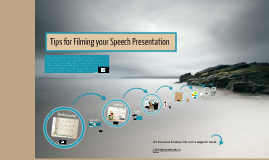 Tips for Filming your Speech Presentation