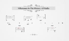 Milestones In The History  Of Radio