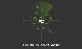 Tracking my Third Career