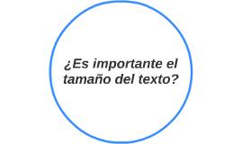 ¿Es importante el tamaño del texto?