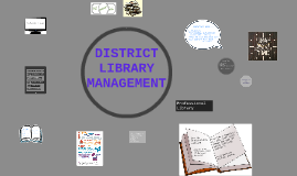 DISTRICT LIBRARY MANAGEMENT