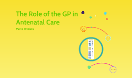 The Role of the GP in Antenatal Care