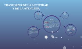 TRASTORNO DE LA ACTIVIDAD Y DE LA ATENCIÓN.