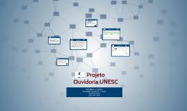 Copy of Projeto Ouvidoria Unesc