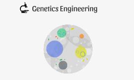 Genetics Engineering