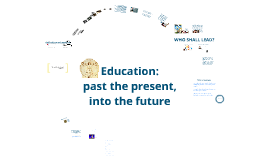 Copy of Education: past the present, into the future