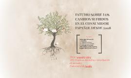 Copy of ESTUDIO SOBRE LOS CAMBIOS SUFRIDOS EN EL CONSUMIDOR ESPAÑOL