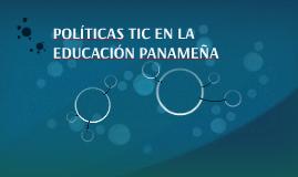 POLÍTICAS TIC EN LA EDUCACIÓN PANAMEÑA