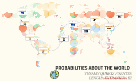 PROBABILITIES ABOUT THE WORL