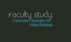 Faculty Study - Gifted Curriculum