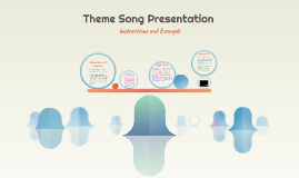 Theme Song Presentation