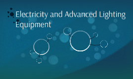 Electricity and Advanced Lighting Equipment