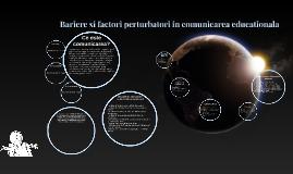 Copy of Bariere si factori perturbatori in comunicarea educationala