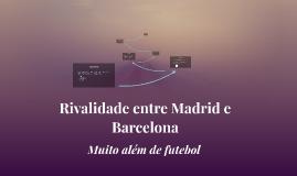 Rivalidade entre Madrid e Barcelona