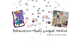 Copy of Behaviorism-Audio Lingual Method