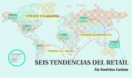 Copy of SEIS TENDENCIAS DEL RETAIL